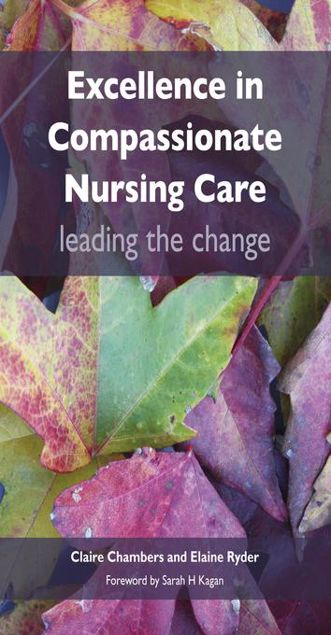 Picture of Excellence in Compassionate Nursing Care: Leading the Change: leading the change
