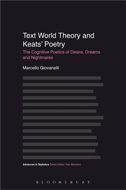 Picture of Text World Theory and Keats' Poetry: The Cognitive Poetics of Desire, Dreams and Nightmares