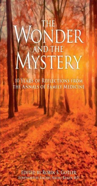 Picture of The Wonder and the Mystery: 10 Years of Reflections from the Annals of Family Medicine