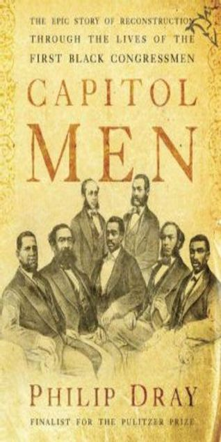 Picture of Capitol Men: The Epic Story of Reconstruction Through the Lives of the First Black Congressmen