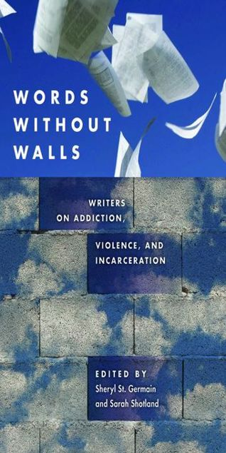 Picture of Words without Walls: Writers on Addiction, Violence, and Incarceration