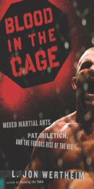 Picture of Blood in the Cage: Mixed Martial Arts, Pat Miletich, and the Furious Rise of the UFC