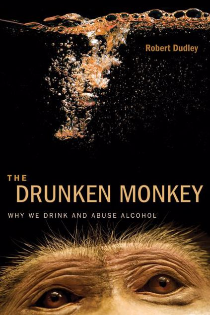 Picture of The Drunken Monkey: Why We Drink and Abuse Alcohol