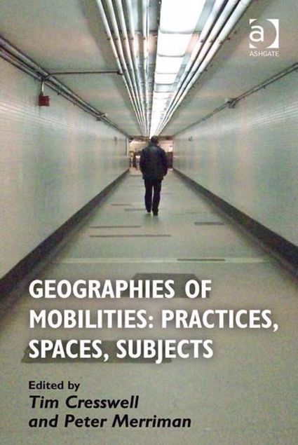 Picture of Geographies of Mobilities: Practices, Spaces, Subjects