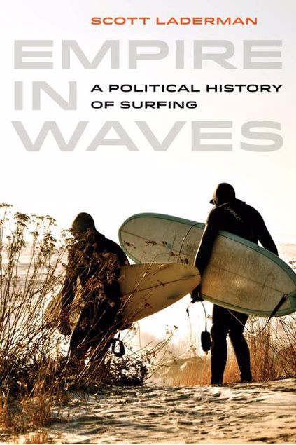 Picture of Empire in Waves: A Political History of Surfing