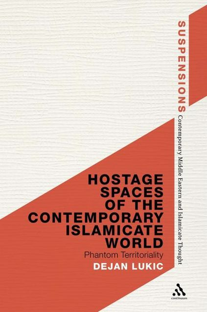 Picture of Hostage Spaces of the Contemporary Islamicate World: Phantom Territoriality