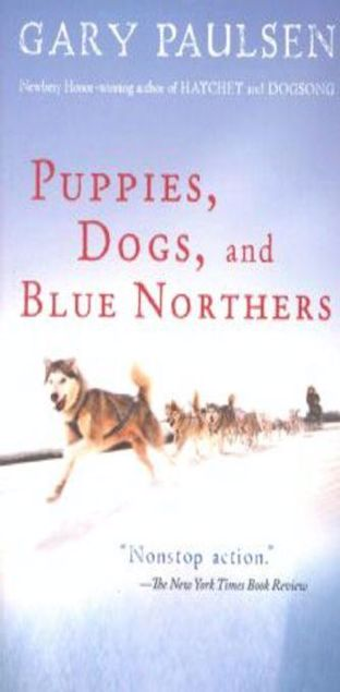 Picture of Puppies, Dogs, and Blue Northers: Reflections on Being Raised by a Pack of Sled Dogs