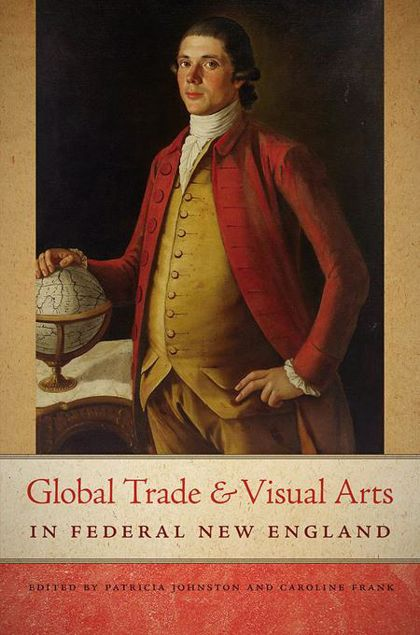 Picture of Global Trade and Visual Arts in Federal New England