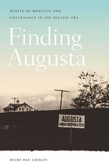 Picture of Finding Augusta: Habits of Mobility and Governance in the Digital Era