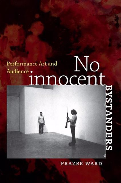 Picture of No Innocent Bystanders: Performance Art and Audience