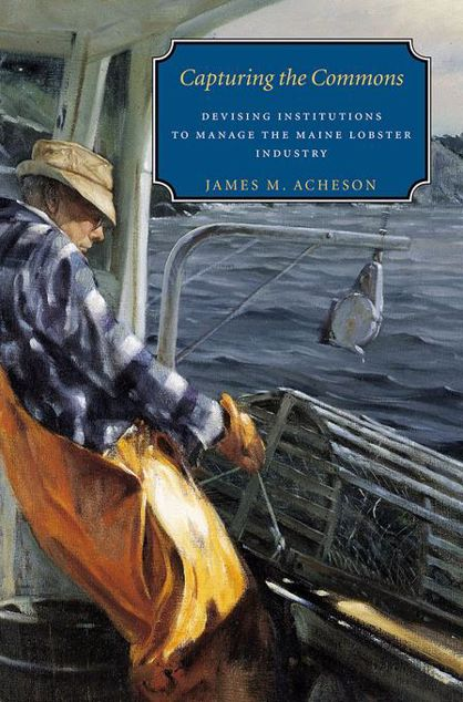 Picture of Capturing the Commons: Devising Institutions to Manage the Maine Lobster Industry