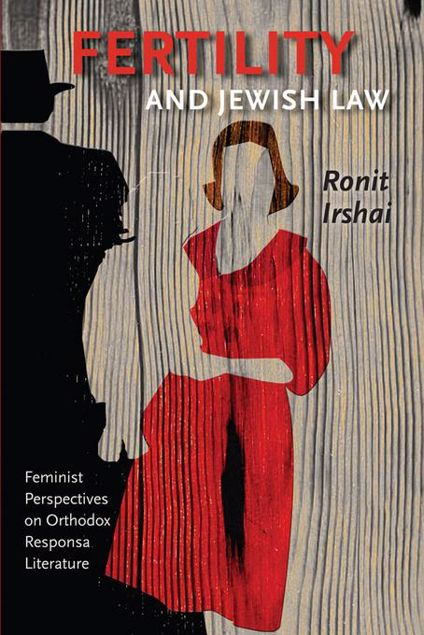 Picture of Fertility and Jewish Law: Feminist Perspectives on Orthodox Responsa Literature