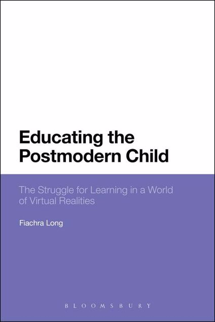 Picture of Educating the Postmodern Child: The Struggle for Learning in a World of Virtual Realities