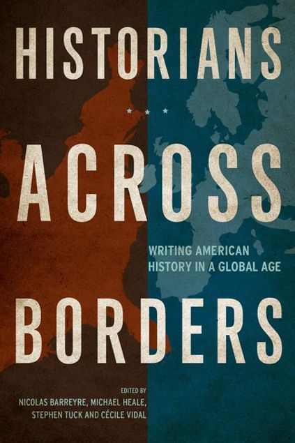 Picture of Historians across Borders: Writing American History in a Global Age