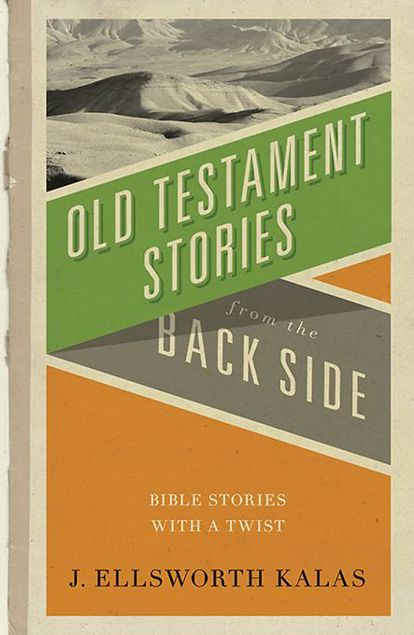 Picture of Old Testament Stories from the Back Side: Bible Stories with a Twist