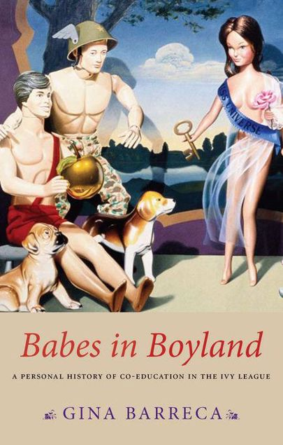 Picture of Babes in Boyland: A Personal History of Co-Education in the Ivy League