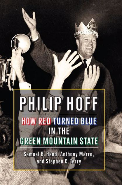 Picture of Philip Hoff: How Red Turned Blue in the Green Mountain State