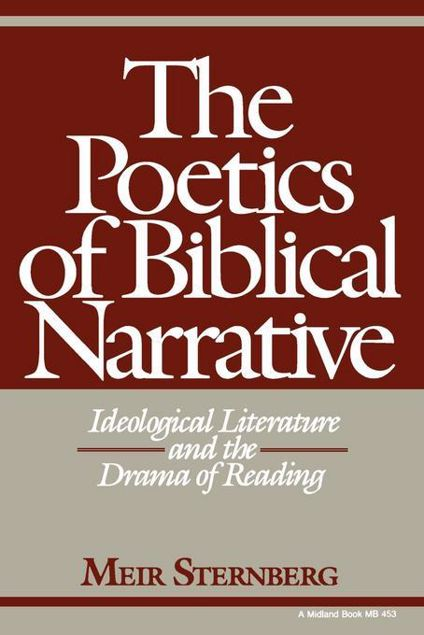 Picture of The Poetics of Biblical Narrative: Ideological Literature and the Drama of Reading