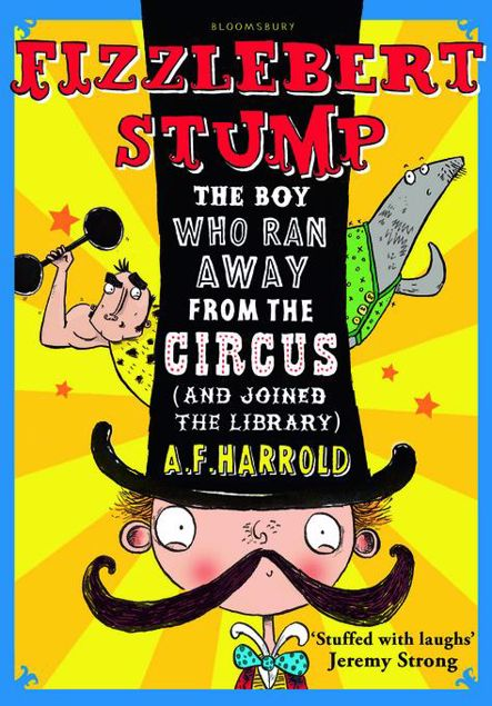 Picture of Fizzlebert Stump: The Boy Who Ran Away from the Circus (and Joined the Library)