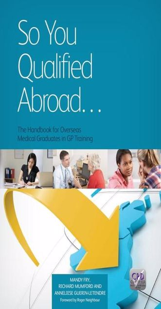 Picture of So You Qualified Abroad... The Handbook for Overseas Medical Graduates in GP Training