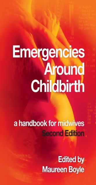 Picture of EMERGENCIES AROUND CHILDBIRTH 2e: a handbook for midwives