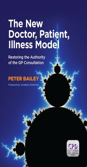 Picture of The New Doctor, Patient, Illness Model: Restoring the Authority of the GP Consultation
