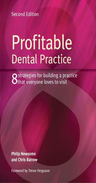 Picture of Profitable Dental Practice 2e: 8 strategies for building a practice that everyone loves to visit