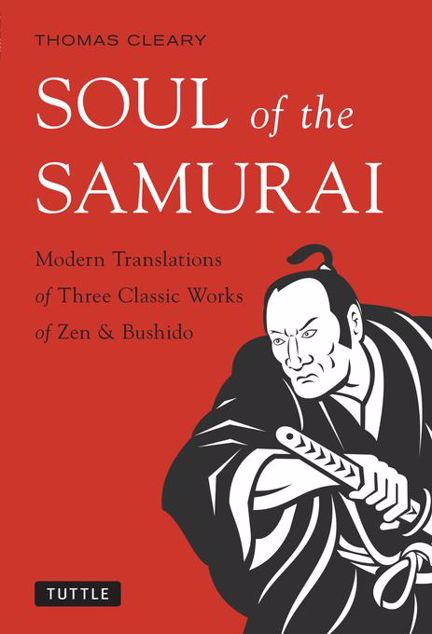 Picture of Soul of the Samurai: Modern Translations of Three Classic Works of Zen & Bushido
