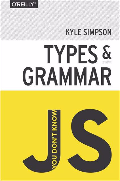 Picture of You Don't Know JS: Types & Grammar
