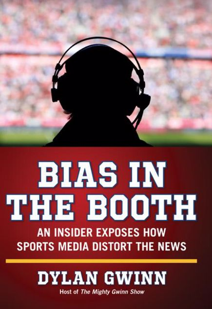 Picture of Bias in the Booth: An Insider Exposes How the Sports Media Distort the News