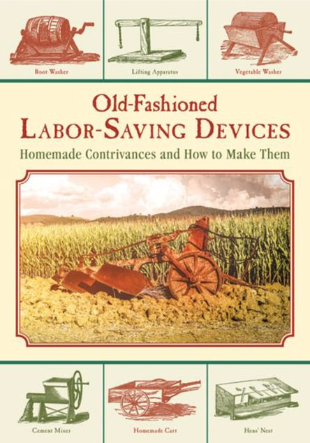 Picture of Old-Fashioned Labor-Saving Devices: Homemade Contrivances and How to Make Them