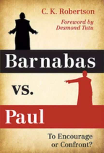 Picture of Barnabas vs. Paul: To Encourage or Confront?