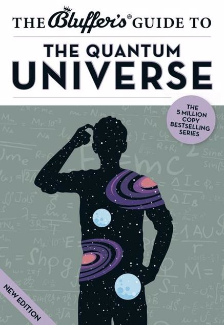 Picture of The Bluffer's Guide to the Quantum Universe