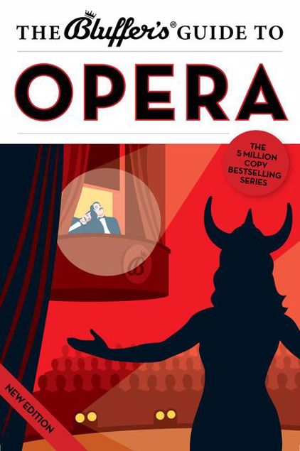 Picture of The Bluffer's Guide to Opera