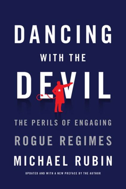 Picture of Dancing with the Devil: The Perils of Engaging Rogue Regimes