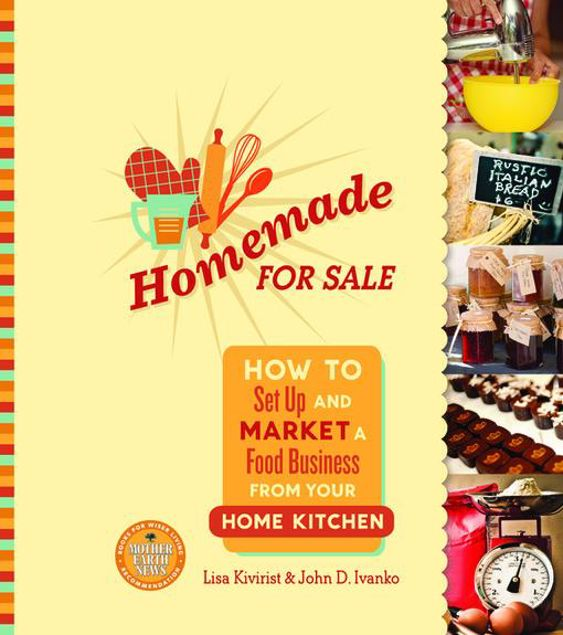 Picture of Homemade for Sale: How to Set Up and Market a Food Business from Your Home Kitchen