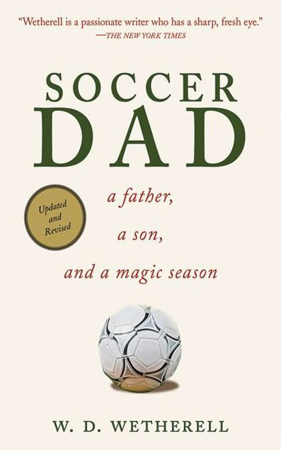 Picture of Soccer Dad: A Father, a Son, and a Magic Season