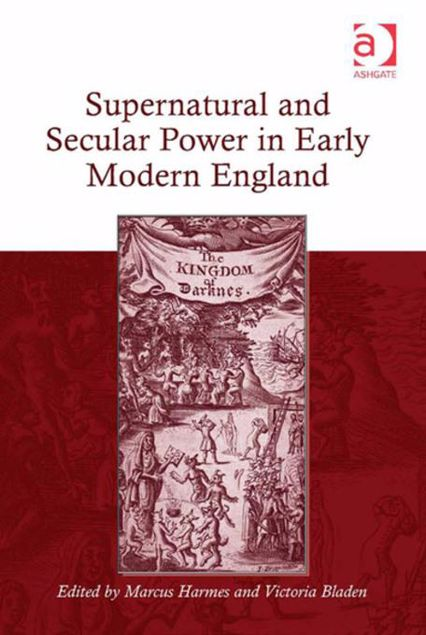 Picture of Supernatural and Secular Power in Early Modern England