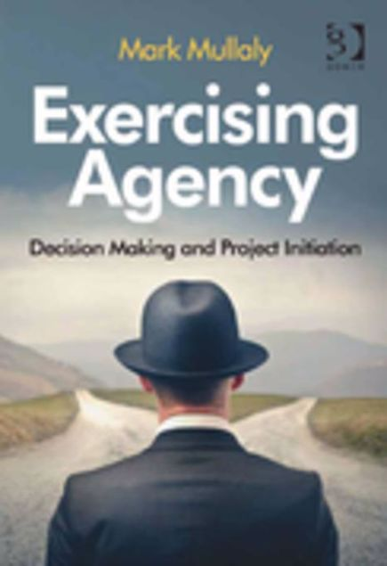 Picture of Exercising Agency: Decision Making and Project Initiation