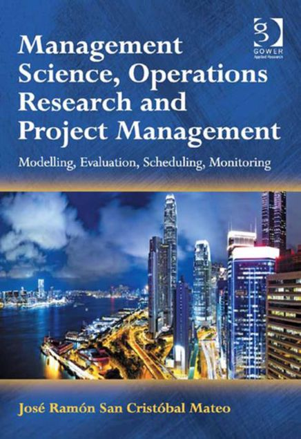 Picture of Management Science, Operations Research and Project Management: Modelling, Evaluation, Scheduling, Monitoring