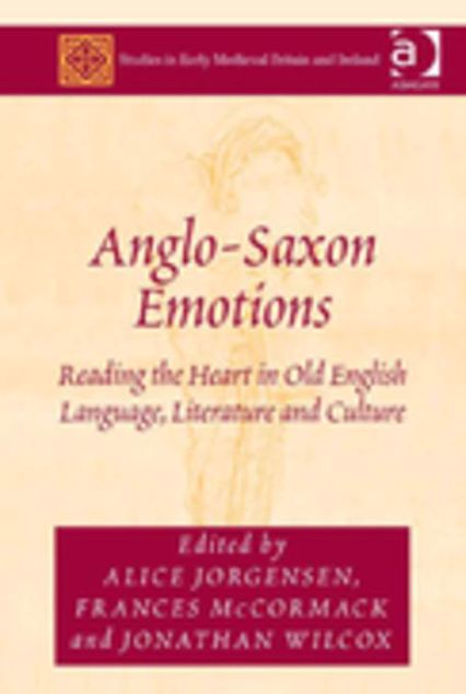 Picture of Anglo-Saxon Emotions: Reading the Heart in Old English Language, Literature and Culture