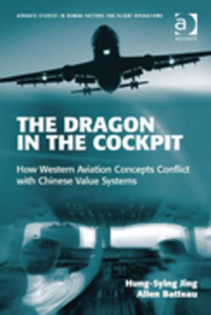 Picture of The Dragon in the Cockpit: How Western Aviation Concepts Conflict with Chinese Value Systems