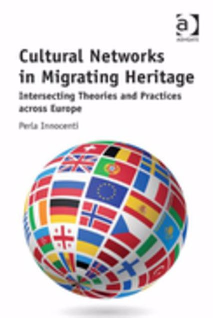 Picture of Cultural Networks in Migrating Heritage: Intersecting Theories and Practices across Europe