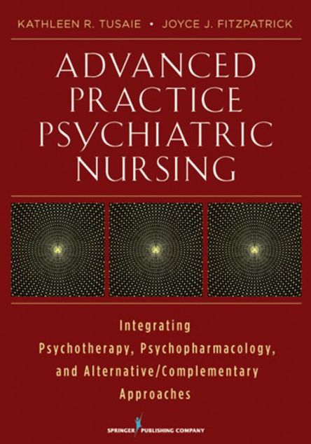 Picture of Advanced Practice Psychiatric Nursing: Integrating Psychotherapy, Psychopharmacology, and Complementary and Alternative Approaches