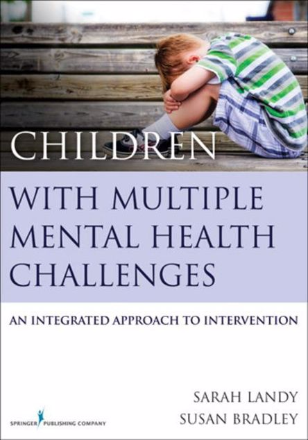 Picture of Children With Multiple Mental Health Challenges: An Integrated Approach to Intervention