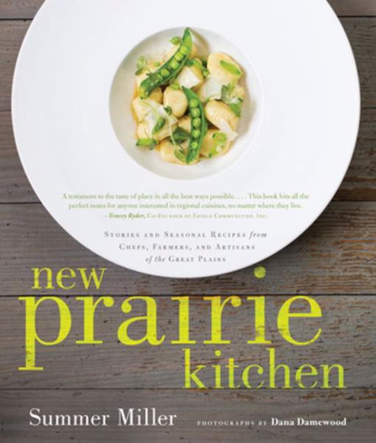 Picture of New Prairie Kitchen: Stories and Seasonal Recipes from Chefs, Farmers, and Artisans of the Great Plains