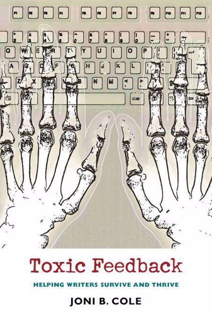 Picture of Toxic Feedback: Helping Writers Survive and Thrive