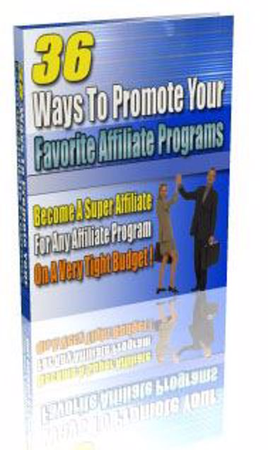 Picture of 36 Ways To Promote Your Favorite Affiliate Programs