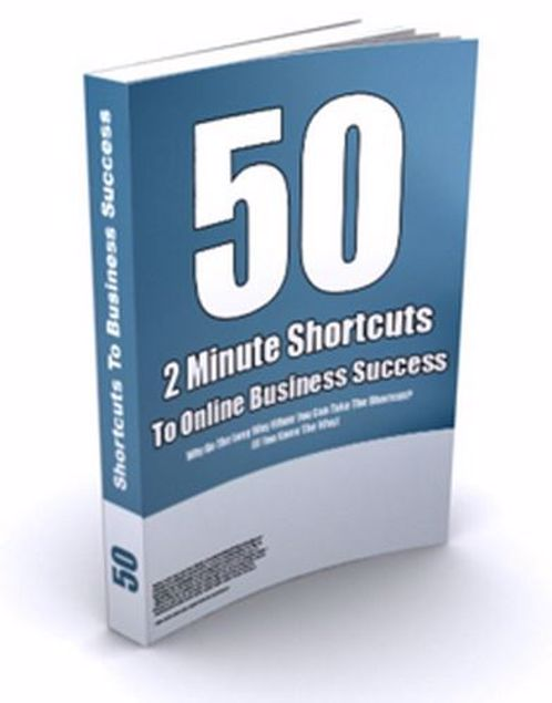 Picture of 50 Quick, 2 Minute Shortcuts To Online Business Success