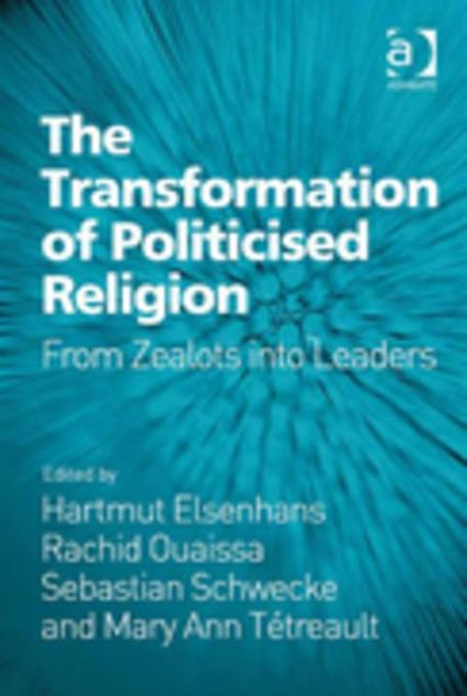 Picture of The Transformation of Politicised Religion: From Zealots into Leaders